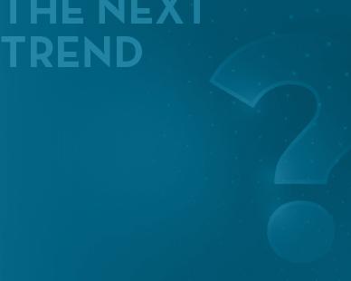 The next trend